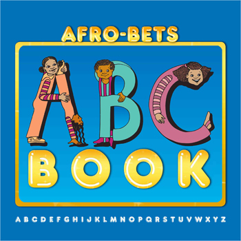 """AFRO-BETS ABC Book"" by Cheryl Willis Hudson/Coutesy of Just Us Books"